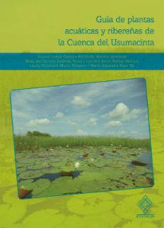 Guía de plantas acuáticas y ribereñas de la Cuenca del Usumacinta ... 1cf27f853ae
